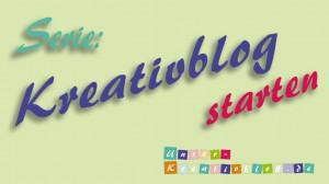 Kreativblog Starten