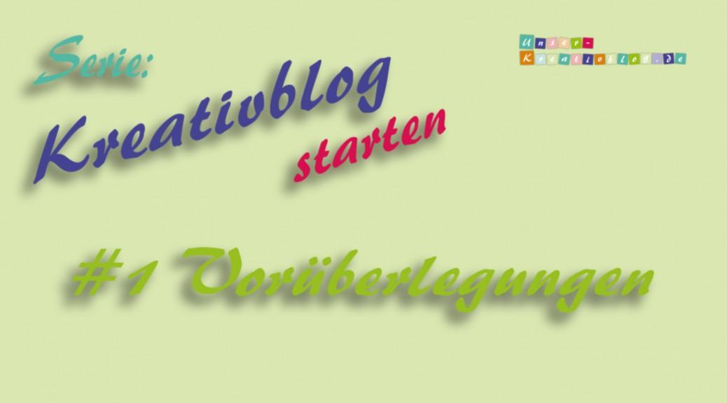 Kreativblog starten #1 - Vorüberlegungen