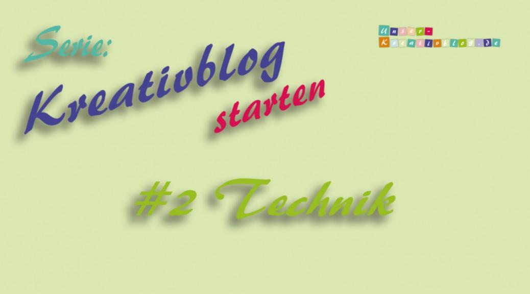 Kreativblog starten #2 - Technik