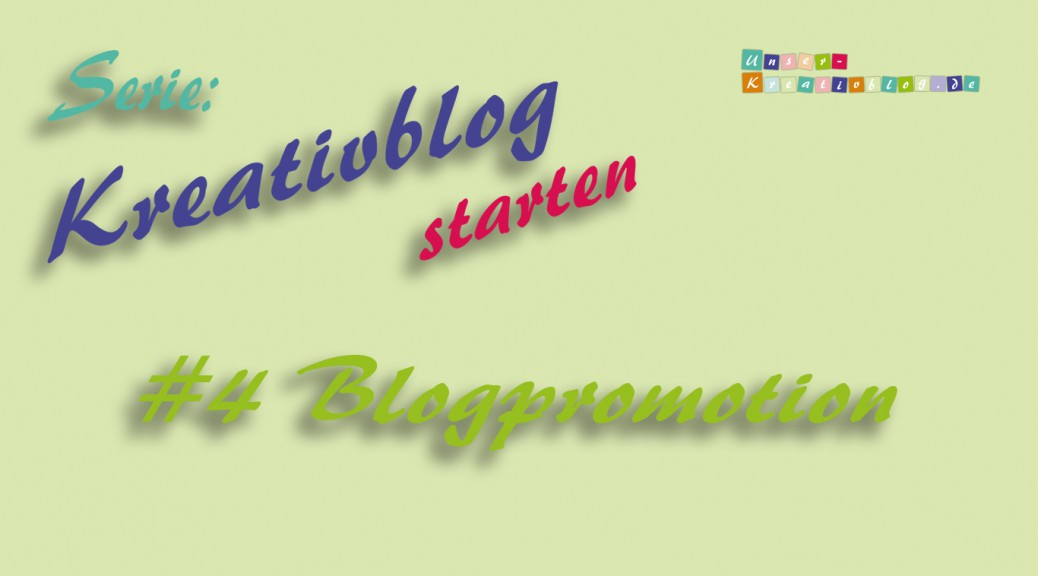 Kreativblog starten #4 - Blogpromotion
